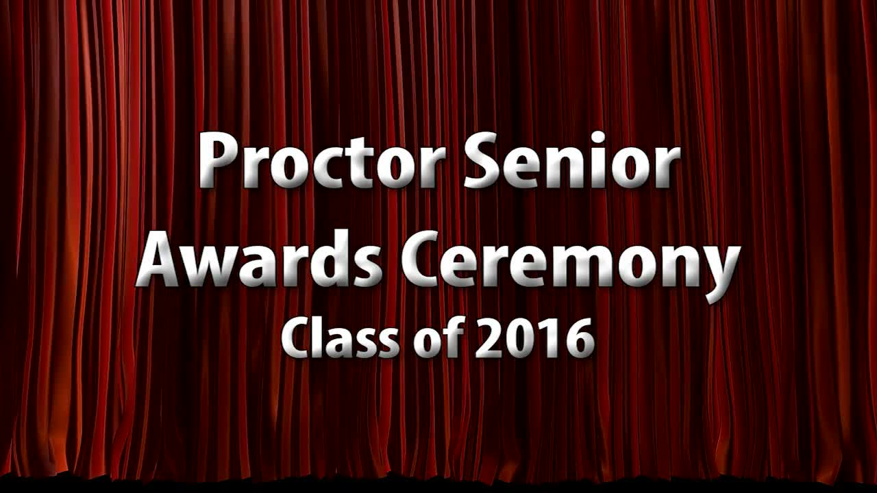 Proctor Senior Awards Ceremony Class of 2016